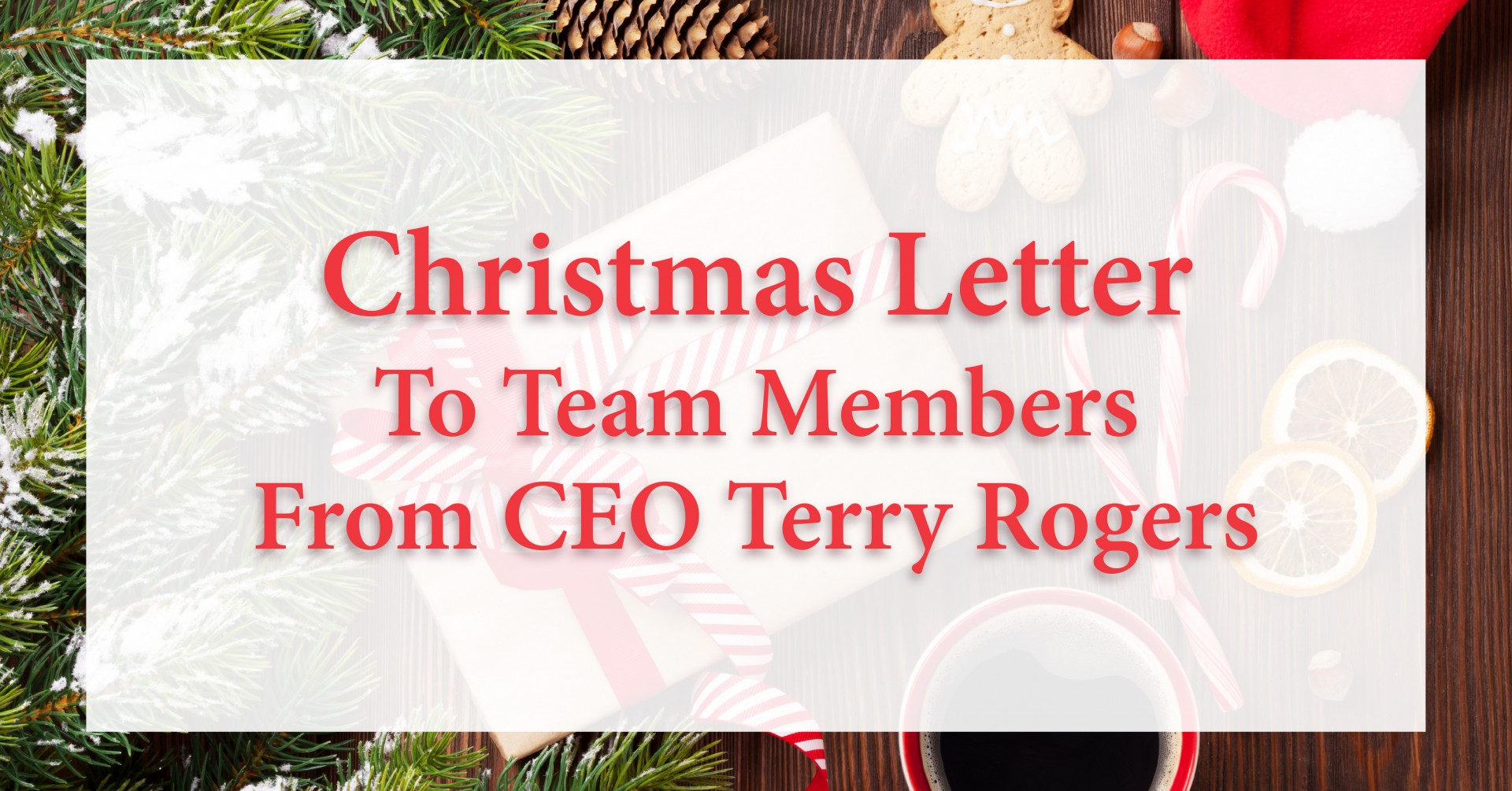 Christmas Letter to Team Members From CEO Terry Rogers