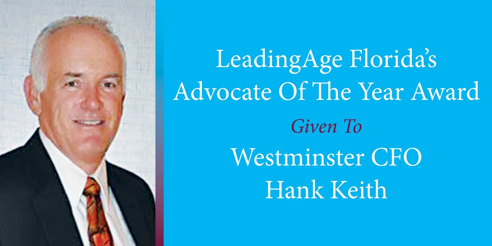 LeadingAge Florida's Advocate Of The Year Award Given To Westminster CFO Hank Keith