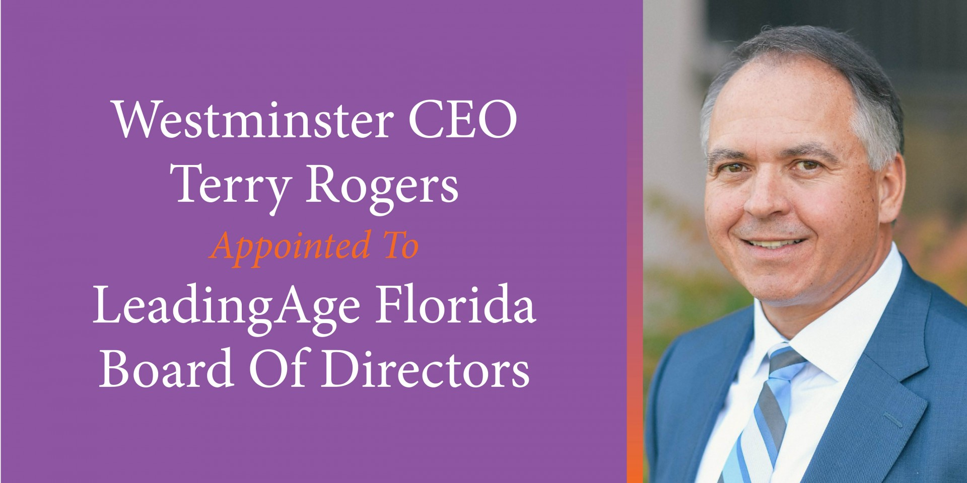 Westminster CEO Terry Rogers Appointed To LeadingAge Florida Board Of Directors