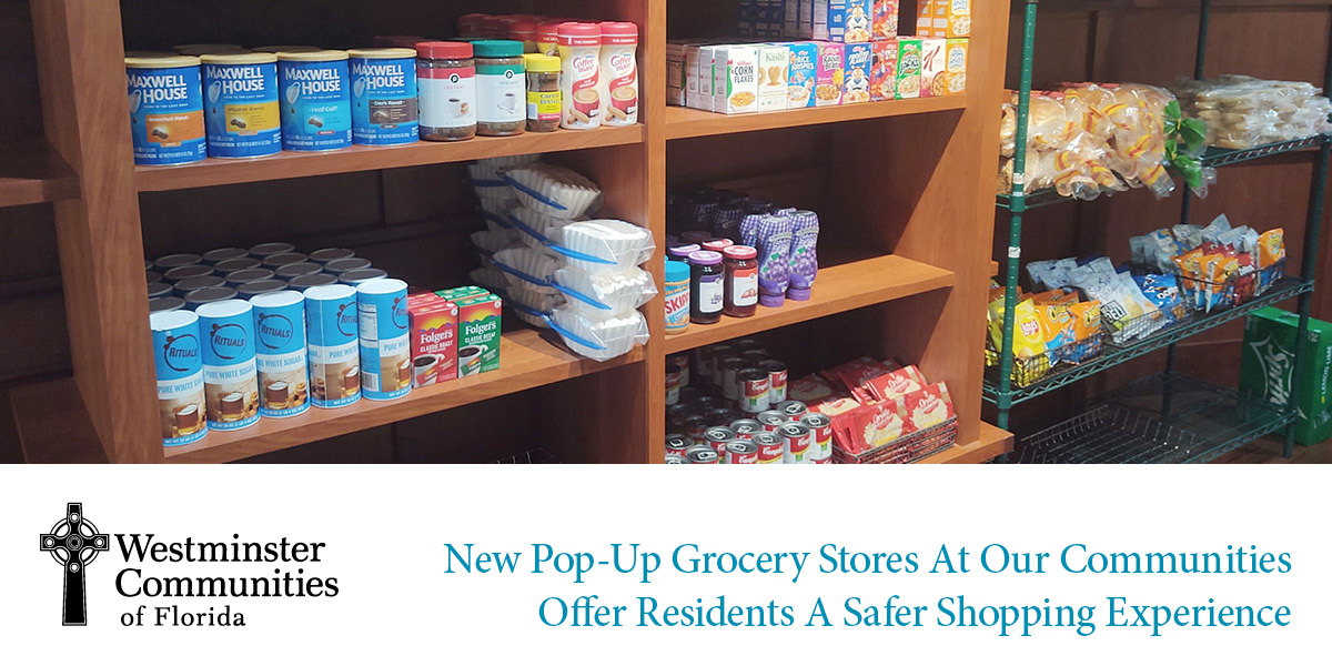 New Pop-Up Grocery Stores At Our Communities Offer Residents A Safer Shopping Experience