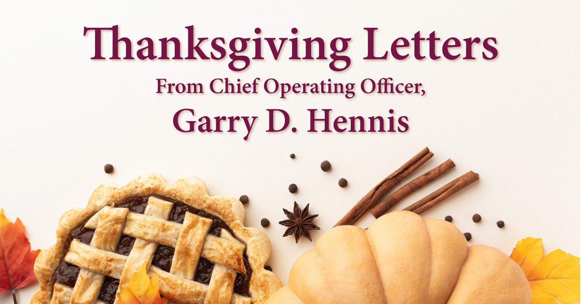 Thanksgiving Letter from Chief Operating Officer, Garry Hennis