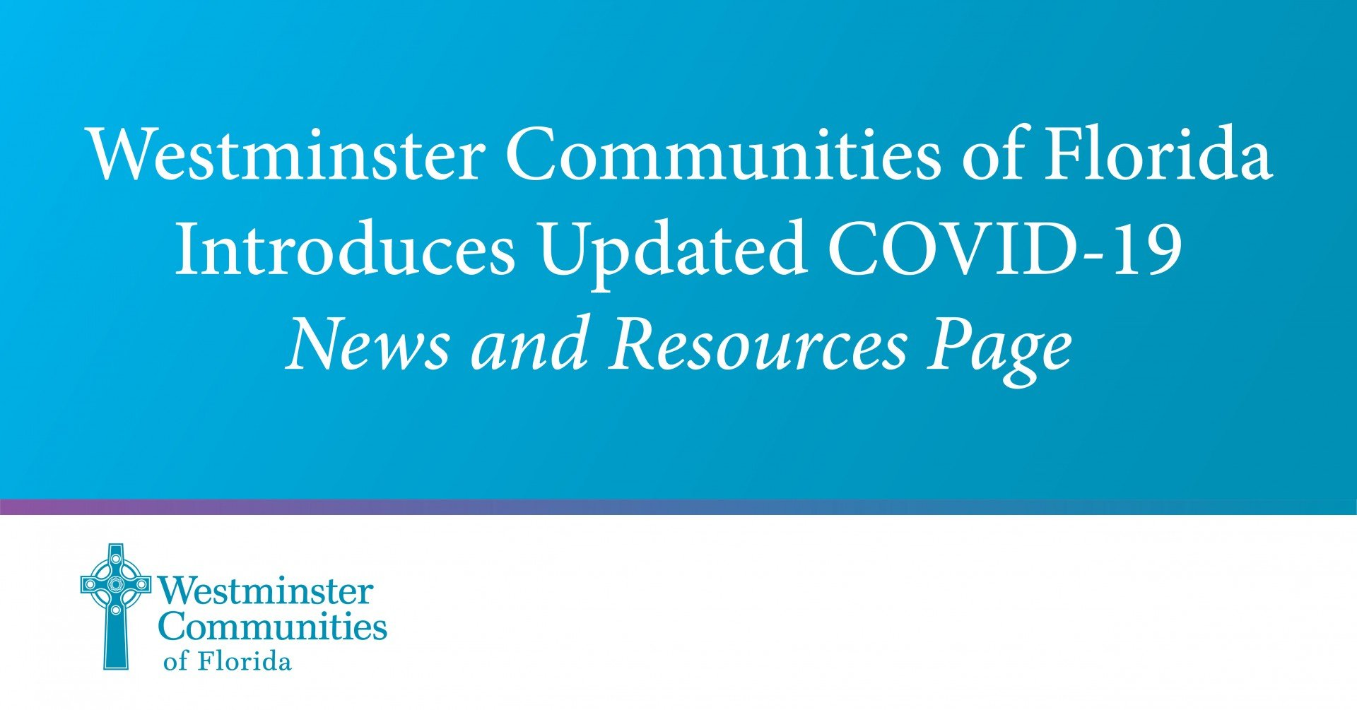 Westminster Communities of Florida Introduces Updated COVID-19  News and Resources Page