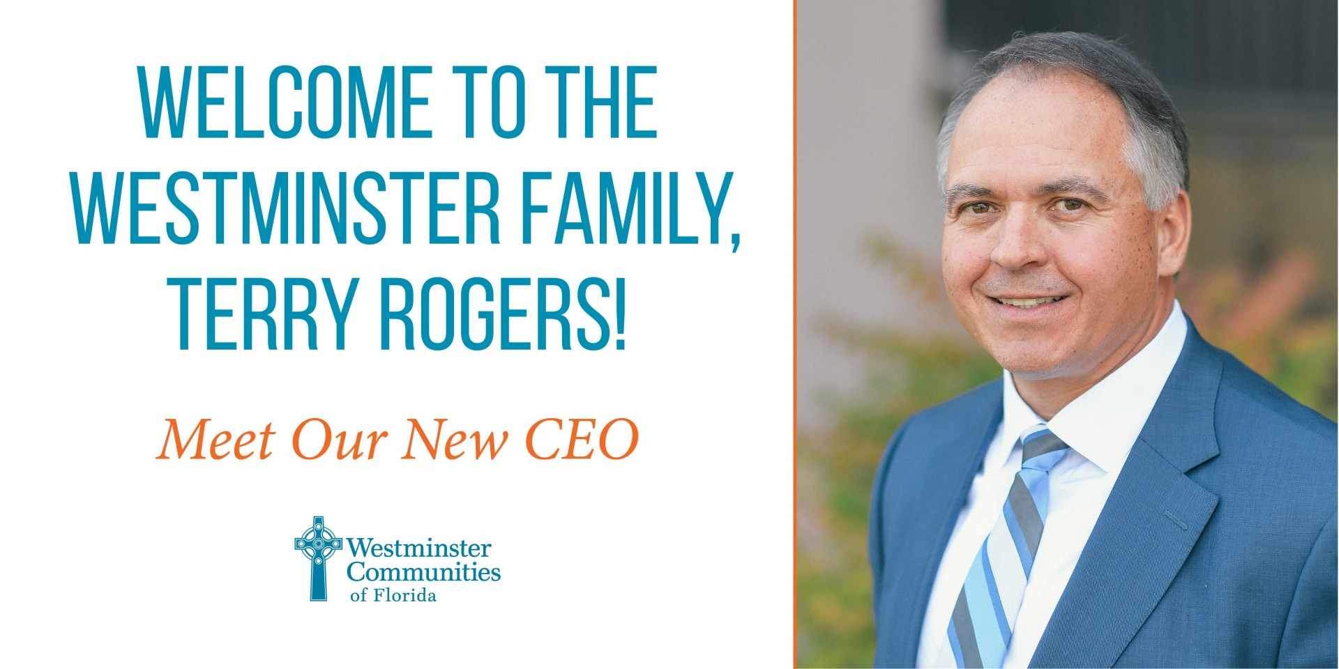 Welcome Terry Rogers, to the Westminster Family! Meet Our New CEO