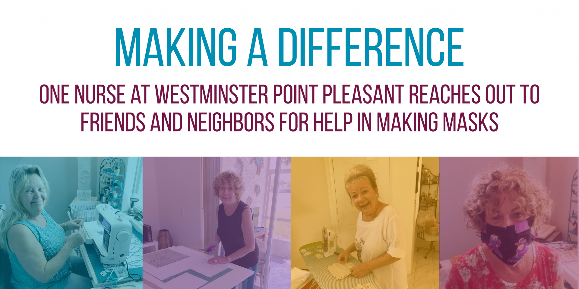 Making a Difference - One Nurse at Westminster Point Pleasant Reaches Out to Friends and Neighbors for Help in Making Masks