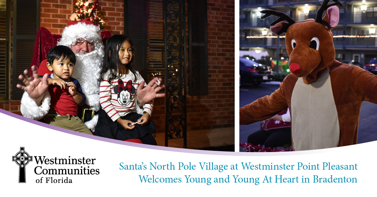 Westminster Point Pleasant celebrates with Santa's North Pole Village at The Courtyard.