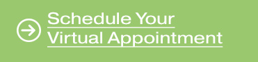 Schedule Your Virtual Appointment