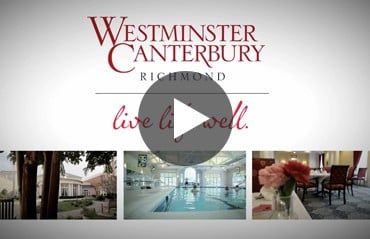 View Our Video Gallery at Westminster Canterbury Richmond in Richmond, VA